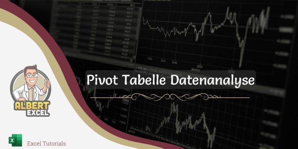 Pivot Tabelle Datenanalyse